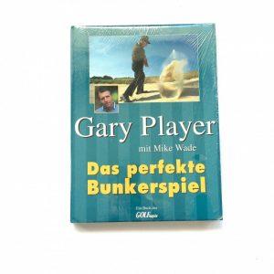 Das perfekte Bunkerspiel - Gary Player mit Mike Wade Buch